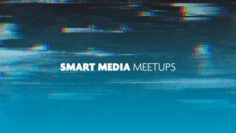 Smart Media Meetup: meet the sector